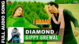 Diamond - Full Audio | Gippy Grewal,  Kainaat Arora | Faraar | Latest Punjabi Songs 2015