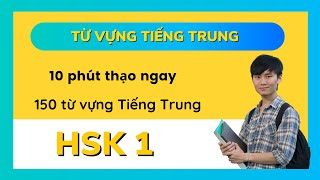 Học cấp tốc 150 từ vựng tiếng Trung HSK 1 trong 10 phút