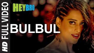 'Bulbul' FULL VIDEO Song | Hey Bro | Shreya Ghoshal, Feat