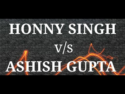 honey singh v/s ashish gupta by ashish gupta msti ki pathshala