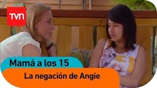 La Negación De Angie | Mamá A Los 15 - T1E9