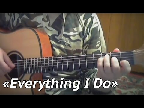 Everything I Do - Bryan Adams (Fingerstyle cover by iv_pershin)