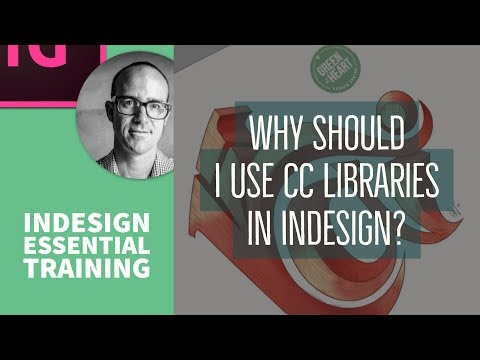 Why should I use CC Libraries in InDesign? - InDesign Essential Training [17/76]