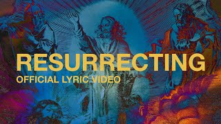 Resurrecting | Official Lyric Video | Elevation Worship