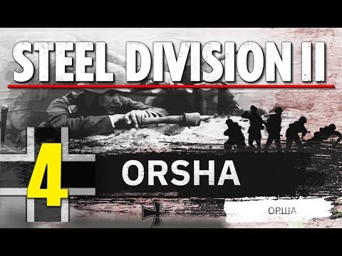 Steel Division 2 Campaign - Orsha #4 (Axis)