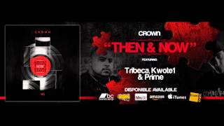"""CROWN - """"THEN & NOW"""" feat Tribeca, Kwote1 & Prime (MiddleGround)"""