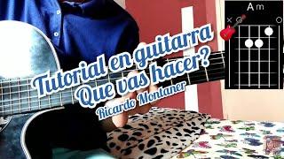 Que vas hacer Ricardo Montaner Tutorial  en guitarra 🎸 con PDF