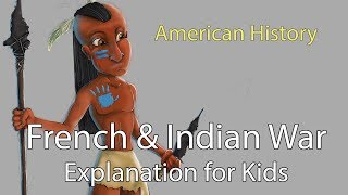 French & Indian War for Kids