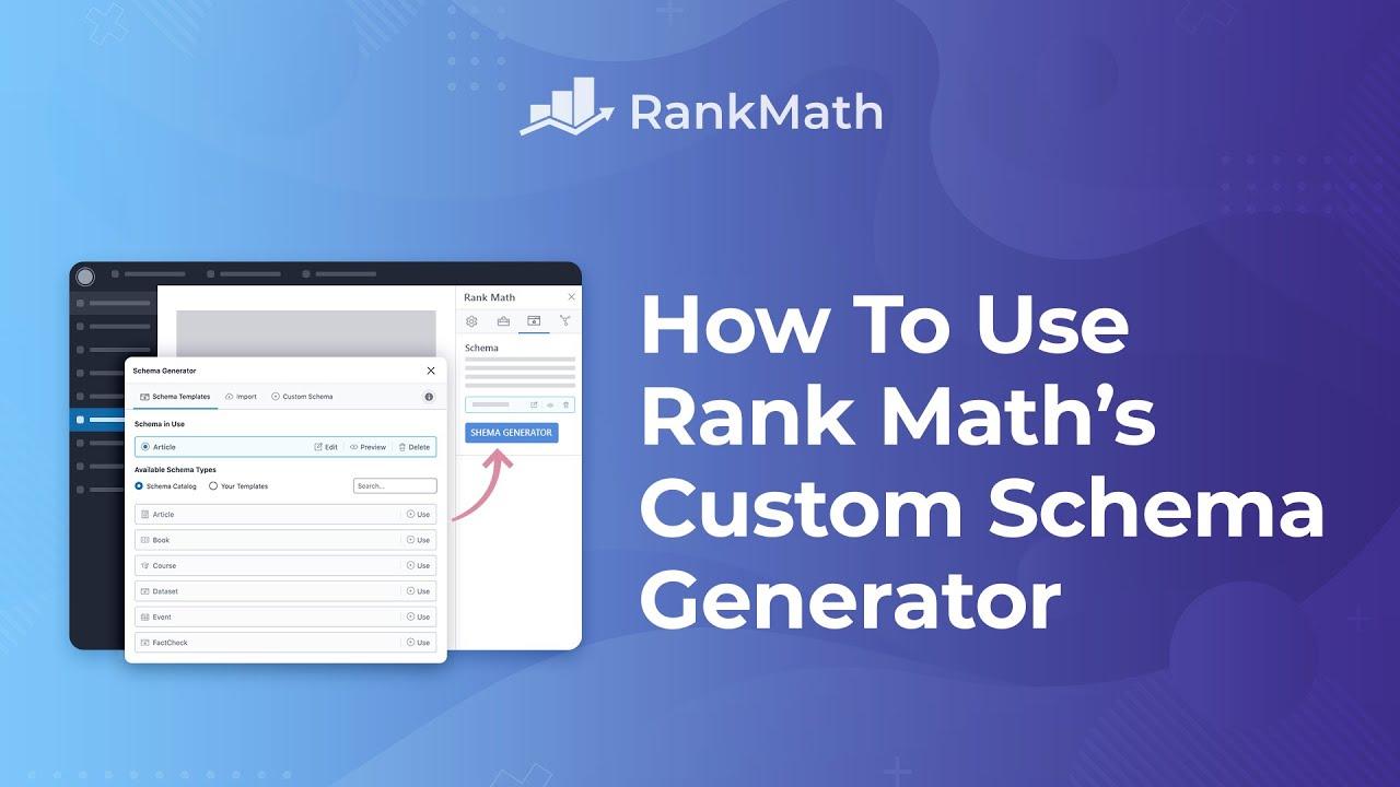 How To Use Rank Math's Custom Schema Generator - Rank Math SEO