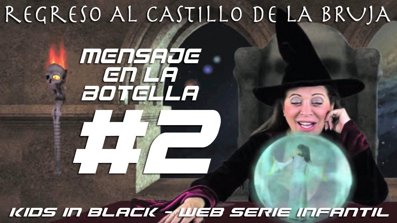 MENSAJE EN LA BOTELLA - Capítulo 2 - Regreso al Castillo de la Bruja - Kids In Black Web Serie