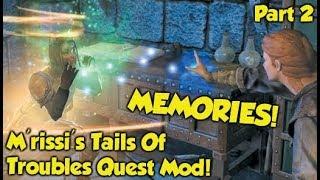 """MEMORIES! Skyrim """"M'rissi's Tails Of Troubles"""" Quest Mod (Part 2)"""