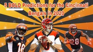 5 BOLD Predictions For The Cincinnati Bengals In 2020!