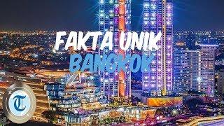 17 Fakta Unik Bangkok, Nama Asli hingga Aturan Nyeleneh