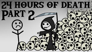 24 Hours of Death Part 2