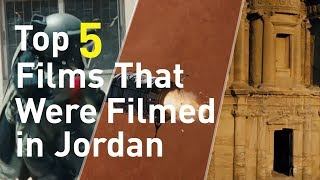 Top 5 Films That Were Filmed in Jordan