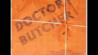 Doctor Butcher - All For One None For All