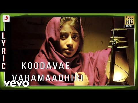 Kayal - Koodavae Varamaadhiri Lyric | Anandhi, Chandran | D. Imman