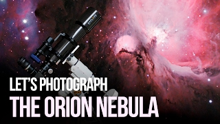 DSLR Astrophotography - Let's Photograph the Orion Nebula