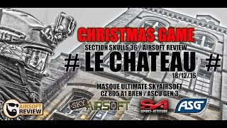 [ CHRISTMAS GAME ] AIRSOFT REVIEW # LE CHATEAU # CAEN AIRSOFT TEAM