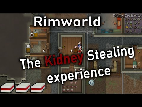 Rimworld The Kidney Stealing Experience