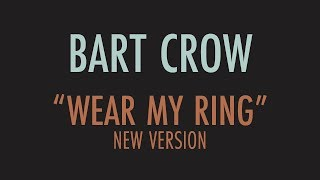 Wear My Ring (New Version) Lyric Video | Bart Crow