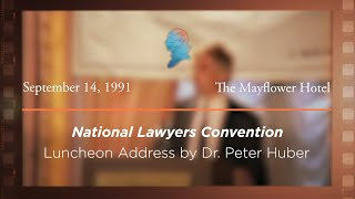 Click to play: Luncheon Address by Dr. Peter Huber [Archive Collection]