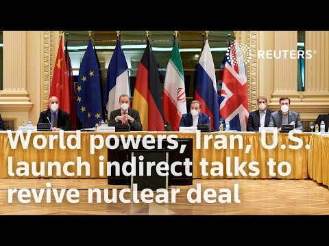 World powers, Iran, U.S. launch indirect talks to revive nuclear deal