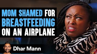 Mom Shamed For Breastfeeding On An Airplane, Ending Is So Shocking | Dhar Mann