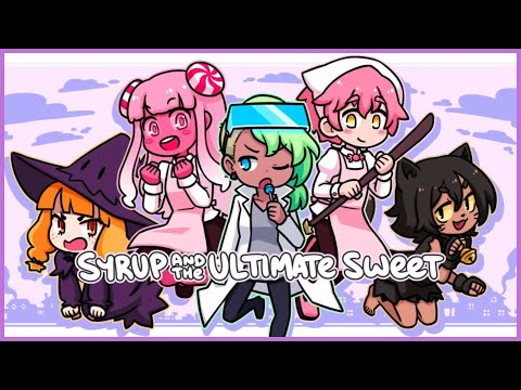 Syrup & The Ultimate Sweet/So Sweet/E3 (Finale)