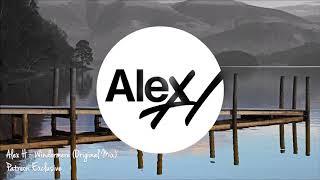 Alex H - Windermere (Original Mix) Free Download [Patreon Exclusive]