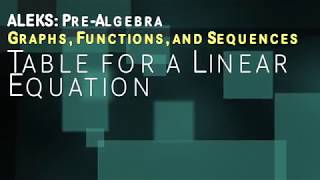 ALEKS: Pre Algebra - Graphs, Functions, and Sequences: Table for a Linear Equation