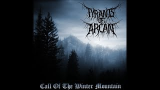 TYRANTS OF ARCÄN - Call Of The Winter Mountain
