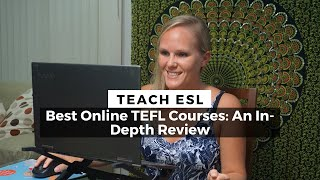 The Best Online TEFL Courses: An In-Depth Review
