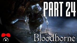VORVANÍ ČURÁK! | Bloodborne #24