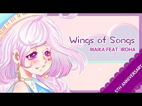 【MAIKA feat. Iroha】Wings of Songs【Vocaloid Original】