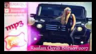 Ruslan Qerib bilərsən