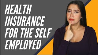 Health Insurance for Self Employed: Beyond Marketplace Insurance!