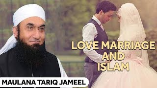 Love Marriage In Islam | Khadija R.A Proposed Muhammad S.A.W For Marriage By Maulana Tariq Jameel