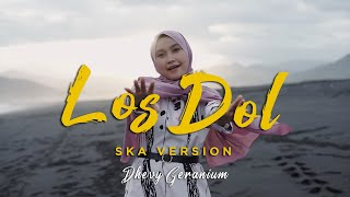 LOS DOL - DENNY CAKNAN SKA VERSION [ COVER BY DHEVY GERANIUM ]