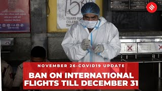 Coronavirus on Nov 26, Ban on international flights extended till Dec 31 - Download this Video in MP3, M4A, WEBM, MP4, 3GP