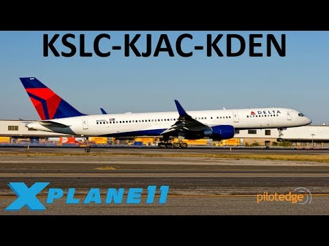 X-Plane 11 | Jackson Hole in a 757! | B757 A319 | PilotEdge | Salt Lake City, Jackson Hole & Denver!