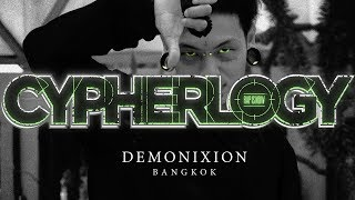 CYPHERLOGY PRESENTS : DEMONIXION | RAP IS NOW