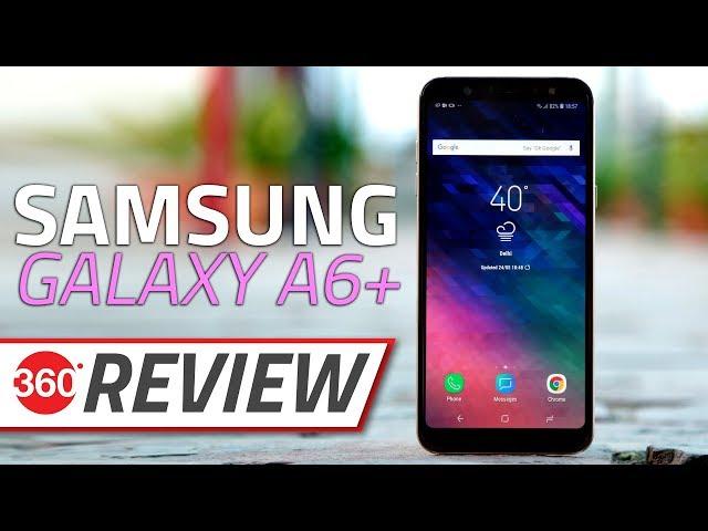 Samsung Galaxy A6+ Review | NDTV Gadgets360 com