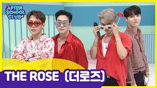 [After School Club] THE ROSE(더로즈), The Four Guys That Will Make Our Hearts Feel RED ! _ Full Episode