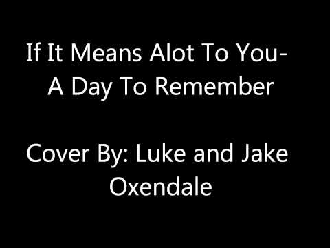 """If It Means Alot To You""- Luke Oxendale- A Day To Remember (Partial Cover)"