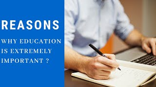 Main Reasons Why Education Is So Important |