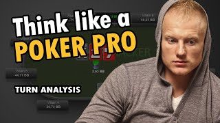 How To THINK Like A Poker Pro [Turn Strategy Analysis]