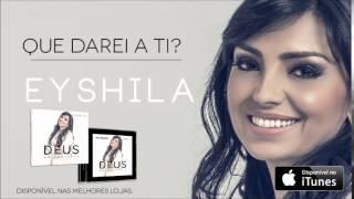 Eyshila - Que Darei A Ti? (CD Deus no Controle)