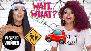 Driver's Ed with Kimora Blac and Mariah Balenciaga: WAIT, WHAT?