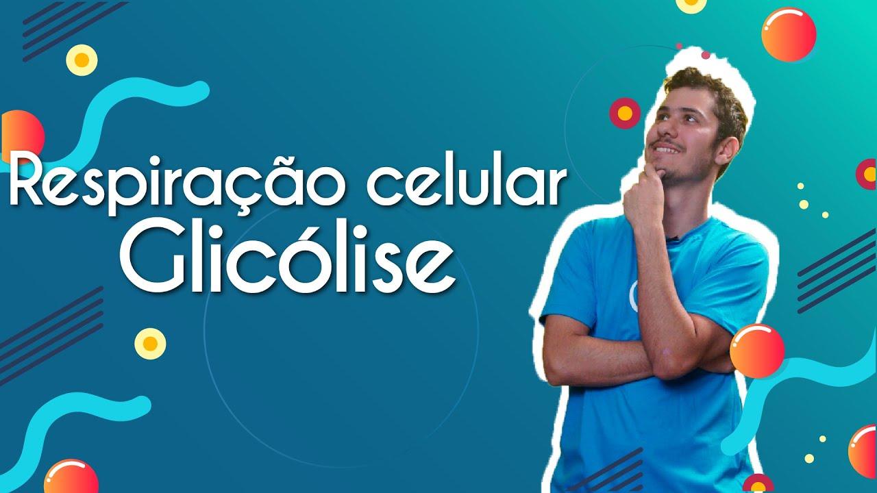 Respiração celular: glicólise